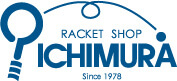 RACKET SHOP ICHIMURA since1978イチムラ株式会社